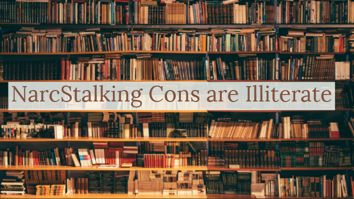 NarcStalking Cons are Illiterate