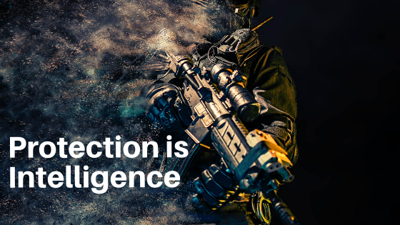 Protection is Intelligence